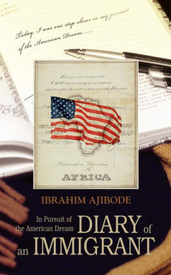 Diary of an Immigrant: In Pursuit of the American Dream