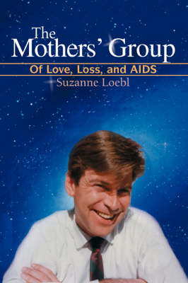 The Mothers' Group: Of Love, Loss, and AIDS