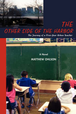 The Other Side of the Harbor: The Journey of a First-Year Urban Teacher