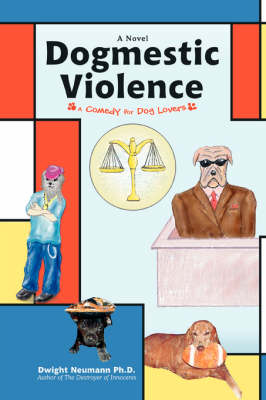 Dogmestic Violence: A Comedy for Dog Lovers