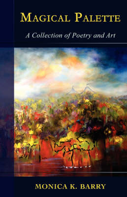 Magical Palette: A Collection of Poetry and Art