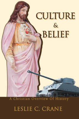 Culture & Belief : A Christian Overview of History