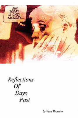 And Today Is Only Monday: Reflections of Days Past