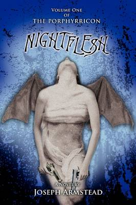 Nightflesh: Volume One of the Porphyrricon