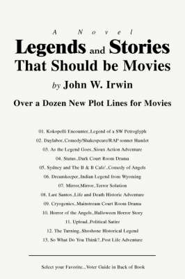 Legends and Stories That Should Be Movies: Over a Dozen New Plot Lines for Movies