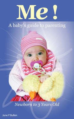 Me!: A Baby's Guide to Parenting