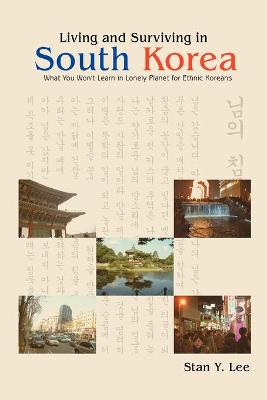Living and Surviving in South Korea: What You Won't Learn in Lonely Planet for Ethnic Koreans