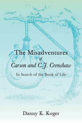 The Misadventures of Carson and C.J. Crenshaw: In Search of the Book of Life