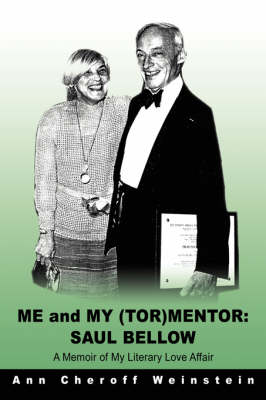 Me and My (Tor)Mentor: Saul Bellow: A Memoir of My Literary Love Affair