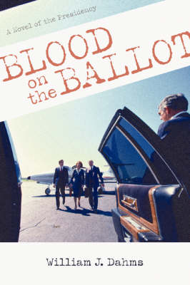 Blood on the Ballot: A Novel of the Presidency