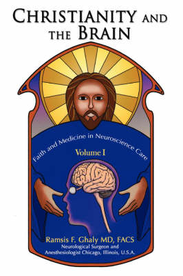 Christianity and the Brain: Volume I: Faith and Medicine in Neuroscience Care
