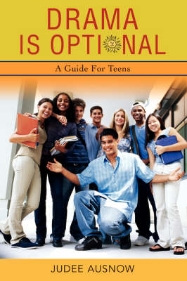 Drama Is Optional: A Guide for Teens