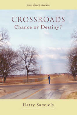 Crossroads: Chance or Destiny?