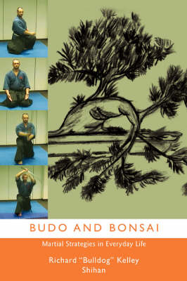 Budo and Bonsai: Martial Strategies in Everyday Life