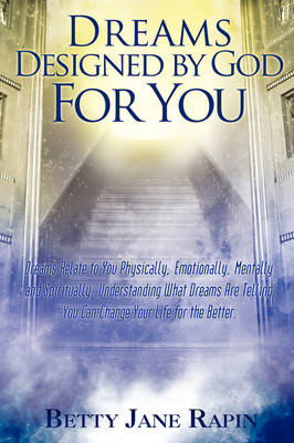 Dreams Designed by God for You: Exploring and Understanding Your Dreams