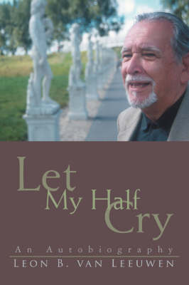 Let My Half Cry: An Autobiography