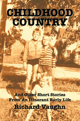 Childhood Country: And Other Short Stories from an Itinerant Early Life
