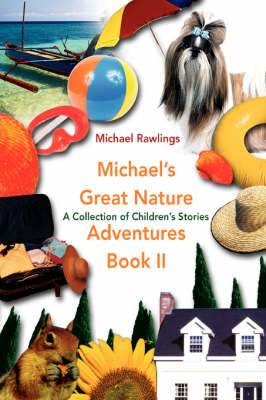 Michael's Great Nature Adventures Book II: A Collection of Children's Stories