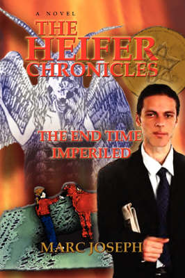 The Heifer Chronicles: The End Time Imperiled
