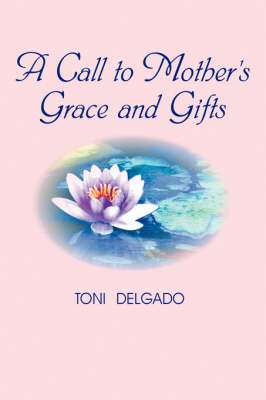 A Call to Mother's Grace and Gifts