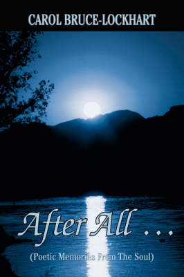 After All .: (Poetic Memories from the Soul)