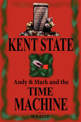 Kent State: Andy & Mark and the Time Machine