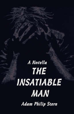 The Insatiable Man: A Novella