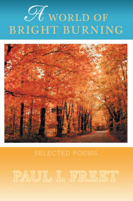 A World of Bright Burning: Selected Poems