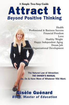 Attract It: Beyond Positive Thinking