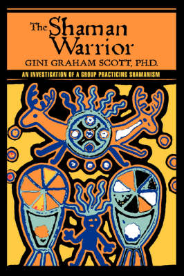 The Shaman Warrior: An Investigation of a Group Practicing Shamanism