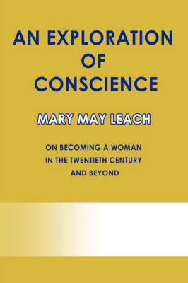 An Exploration of Conscience: On Becoming a Woman in the Twentieth Century and Beyond