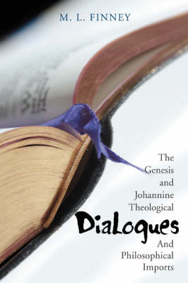Dialogues: The Genesis and Johannine Theological and Philosophical Imports