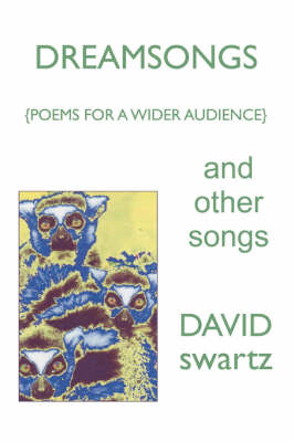 Dreamsongs and Other Songs: {Poems for a Wider Audience}