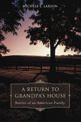 A Return to Grandpa's House: Stories of an American Family