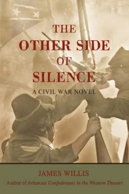 The Other Side of Silence: A Civil War Novel