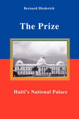 The Prize: Haiti's National Palace
