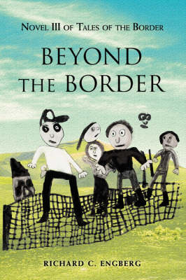 Beyond the Border: Novel III of Tales of the Border