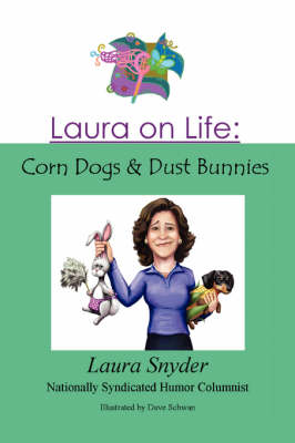 Laura on Life: Corn Dogs & Dust Bunnies