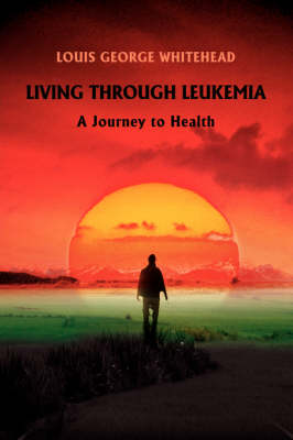 Living Through Leukemia: A Journey to Health