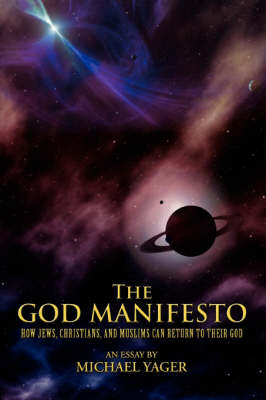 The God Manifesto: How Jews, Christians, and Muslims Can Return to Their God