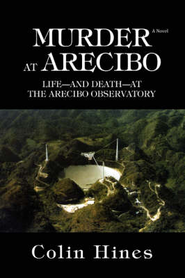 Murder at Arecibo: Life--And Death--At the Arecibo Observatory