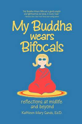 My Buddha Wears Bifocals: Reflections at Midlife
