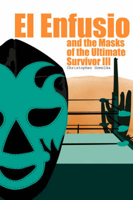 El Enfusio and the Masks of the Ultimate Survivor III