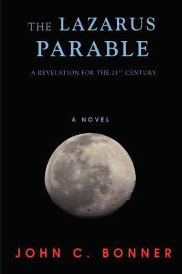 The Lazarus Parable: A Revelation for the 21st Century