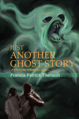Just Another Ghost Story: A Critical Thinking Novel