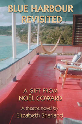 Blue Harbour Revisited: A Gift from Noel Coward
