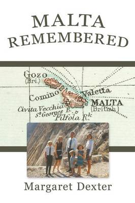 Malta Remembered: Then and Now: A Love Story