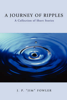 A Journey of Ripples: A Collection of Short Stories