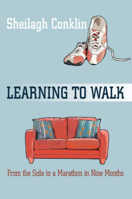 Learning to Walk: From the Sofa to a Marathon in Nine Months