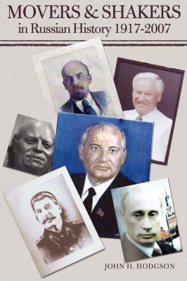 Movers & Shakers in Russian History 1917-2007